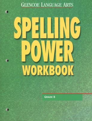 Glencoe Language Arts Spelling Power Workbook Grade 8 ) 2002