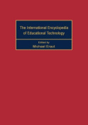 International Encyclopedia of Educational Technology