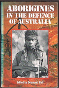Aborigines in the Defence of Australia