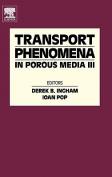 Transport Phenomena in Porous Media, Volume III