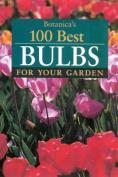 Botanica's 100 Best Bulbs