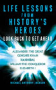 Life Lessons From History's Heroes