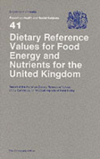 Dietary Reference Values of Food Energy and Nutrients for the United Kingdom