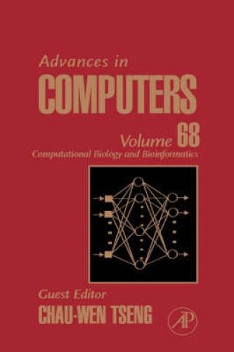 Advances in Computers: Computational Biology and Bioinformatics (Advances in