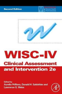 WISC-IV Clinical Assessment and Intervention: Scientist-practitioner Perspectives (Practical Resources for the Mental Health Professional)