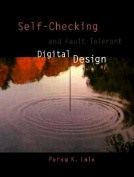 Self-checking and Fault-tolerant Digital Design