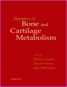 Dynamics of Bone and Cartlidge Metabolism
