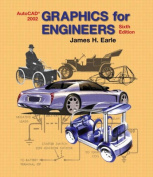 Graphics for Engineers with AutoCAD 2002
