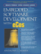 Embedded Software Development with Ecos [With CDROM]