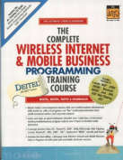 The Complete Wireless Internet and Mobile Business Programming Training Course,  Student Edition
