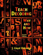 Teach Decoding: Why and How