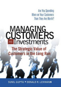Managing Your Customers as Investments