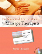 Professional Foundations for Massage Therapists [With CDROM]