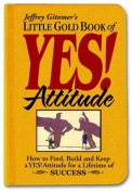 Little Gold Book of Yes! Attitude
