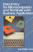 Data Entry for Microcomputers and Terminals with Business Applications