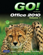 Go! with Microsoft Office 2010, Volume 1 [With CDROM]
