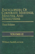 Encyclopedia of Corporate Meetings, Minutes, and Resolutions
