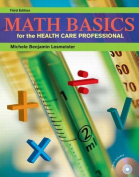 Math Basics for the Health Care Professional [With CDROM]
