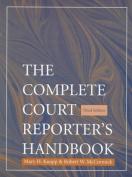 The Complete Court Reporter's Handbook