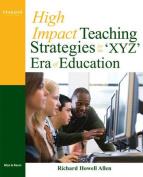 High-Impact Teaching Strategies for the 'XYZ' Era of Education