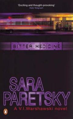 Bitter Medicine (A V. I. Warshawski novel)