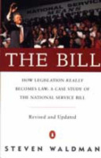 The Bill: How Legislation Really Becomes Law