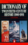 The Penguin Dictionary of Twentieth Century History