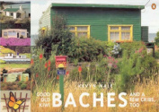 Good Old Kiwi Baches - and a Few Cribs, Too
