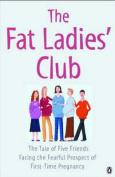 The Fat Ladies' Club