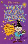 The Wacky Wizard's Handbook
