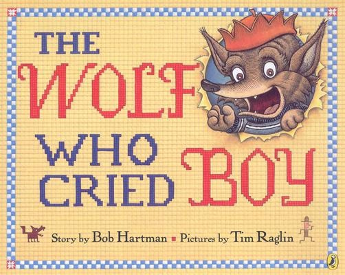 Wolf Who Cried Boy the by Hartman Bob.
