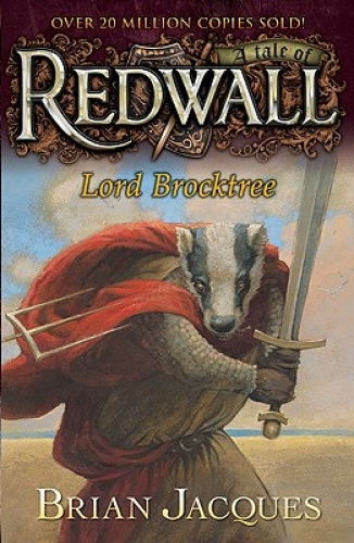 Lord Brocktree: A Tale from Redwall (Redwall) by Brian Jacques.