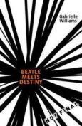 Beatle Meets Destiny