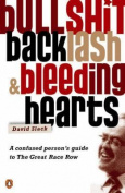 Bullshit, Backlash and Bleeding Hearts