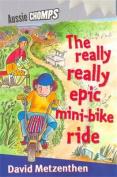 The Really Really Epic Mini Bike Ride