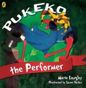 Pukeko the Performer