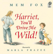 Harriet, You'll Drive Me Wild!