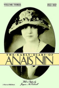 The Early Diary of Anais Nin, Vol. 3