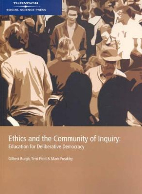 Ethics and the Community of Inquiry: Education for Deliberative Democracy