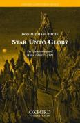 Star unto glory: Vocal score