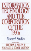 Information Technology and the Corporation of the 1990's