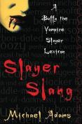 Slayer Slang