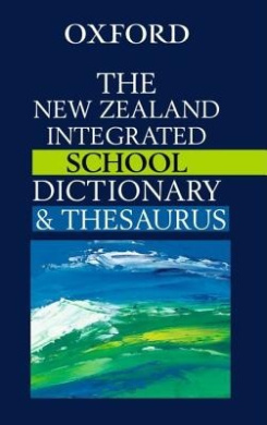 The New Zealand Oxford Integrated School Dictionary and Thesaurus (Nz Dictionaries/Thesauruses/Reference)