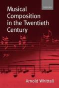 Musical Composition in the Twentieth Century