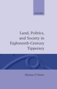 Land, Politics, and Society in Eighteenth-Century Tipperary