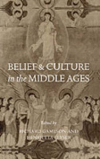 Belief and Culture in the Middle Ages