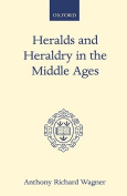 Heralds and Heraldry in the Middle Ages