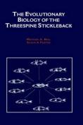 The Evolutionary Biology of the Threespine Stickleback