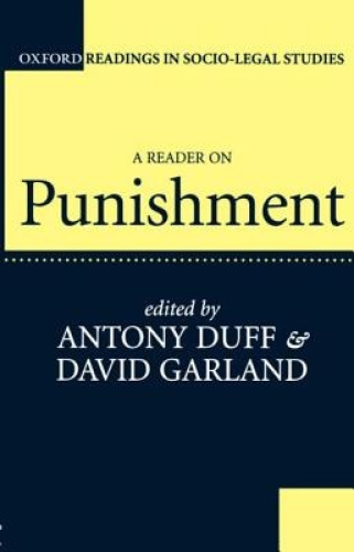 A Reader on Punishment (Oxford Readings in Socio-legal Studies) by R.A. Duff.