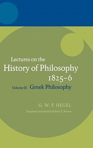 Hegel: Lectures on the History of Philosophy 1825-6: Volume II: Greek